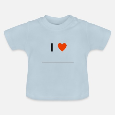 Writing I Love ... T-Shirt Gift Line Writing - Vauvan t-paita