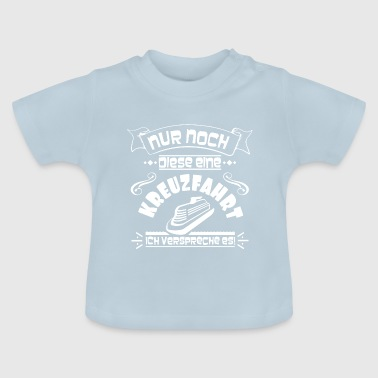 Cruise Promise - Cool cruise shirt - Baby T-Shirt