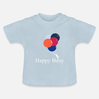 Happy Birthday Happy Birthday! Happy Birthday! - Baby T-Shirt