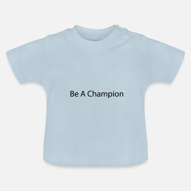 Record Champion Be a champion - Baby T-Shirt