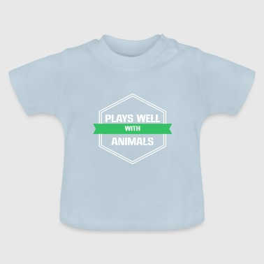Animal Welfare - Plays well with Animals - Baby T-Shirt