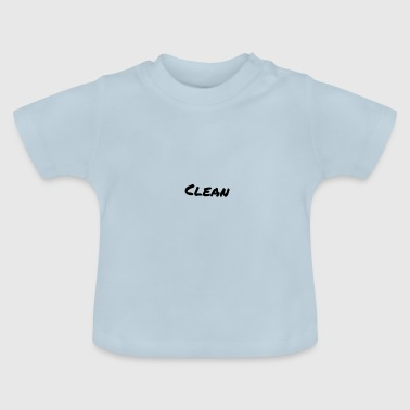 Clean - Baby T-Shirt