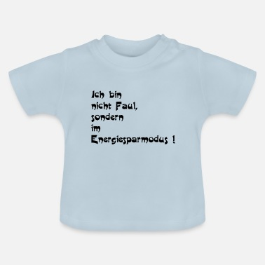 Lazy Not lazy - Baby T-Shirt