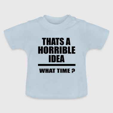 idée horrible - T-shirt Bébé