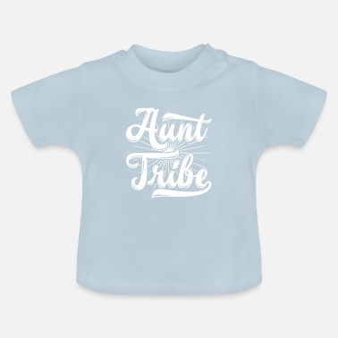 Tribe Aunt Tribe - Baby T-Shirt