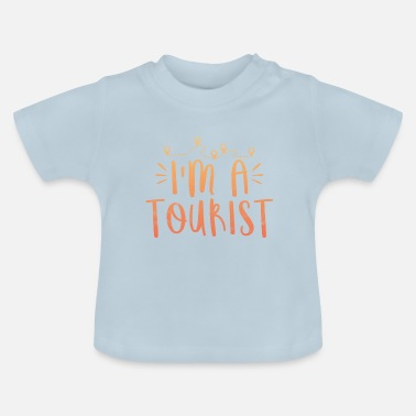 Tourist Saying Holiday Gift Tourist Summer Backpacker - Baby T-shirt