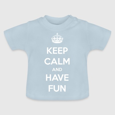 Have Fun / Have fun / gift - Baby T-shirt