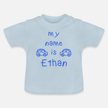 Ethan ETHAN MY NAME IS - Baby T-Shirt