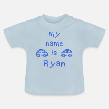 Ryans RYAN MY NAME IS - Baby T-Shirt