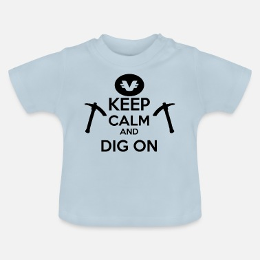 Keep Calm And Dig On VNL alt krypto crypto coin - Baby T-Shirt