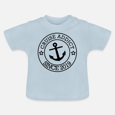 Cruise Cruise Addict Since....2019 - Baby T-Shirt