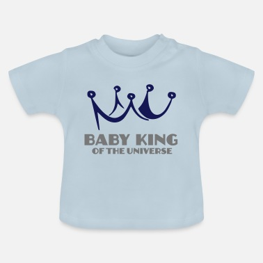 Queen Of The Universe Baby king of the universe Clothing - Baby T-Shirt