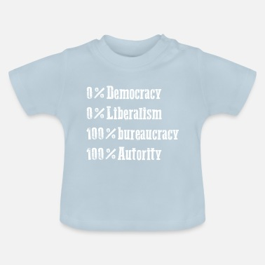 Democracy No liberalism no democracy - Baby T-Shirt