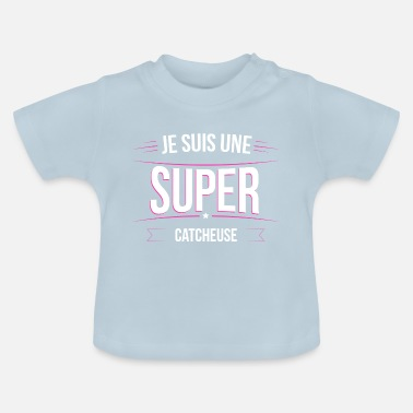 Catcheur Catcheuse je suis une super Catcheuse - T-shirt Bébé