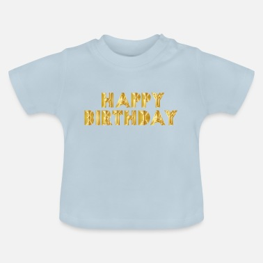 Happy Birthday Happy Birthday Guld - Baby T-shirt