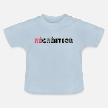 Recreational Recreation - Baby T-Shirt