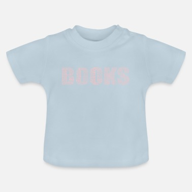 Book Books books book lovers - Baby T-Shirt