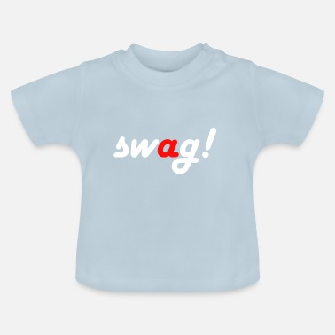 Swagg Swag! - Baby T-shirt