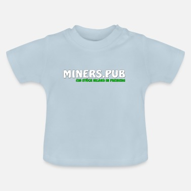 Miners Pub - A piece of Ireland in Freiberg - Baby T-Shirt
