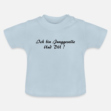 Junggeselle Junggeselle - Baby T-Shirt