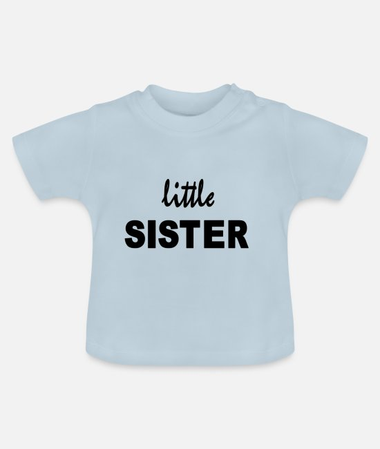 Siblings Baby Clothes - little sister - Baby T-Shirt light blue
