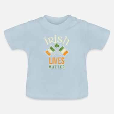 Day Irish lives matter vintage Geschenk Patricks Day - Baby T-Shirt