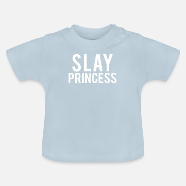 Coole Slay Prinzessin Tshirt - Baby T-Shirt
