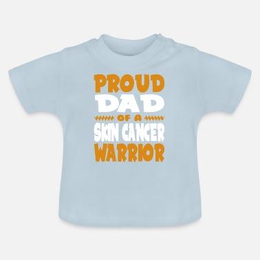 11ff04ec Proud Dad of a Skin Cancer Warrior! Awareness - Baby T-Shirt