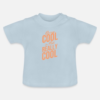 Coole Cool - Baby T-Shirt