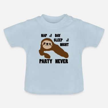 Never Sleep Sloth Only Sleep Party Never - Baby-T-shirt