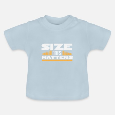 Size Size decides - Baby T-Shirt