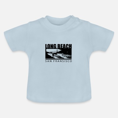 Long Beach Long Beach San Francisco - Baby T-Shirt