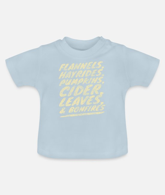 Quote Baby T-Shirts - Flannels, Hayrides and Pumpkins Fall Tshirt - Baby T-Shirt light blue