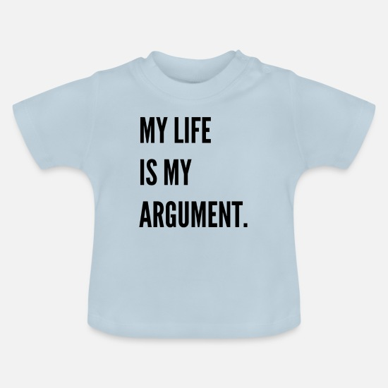 Gift Idea Baby Clothes - My life is my fight - Baby T-Shirt light blue
