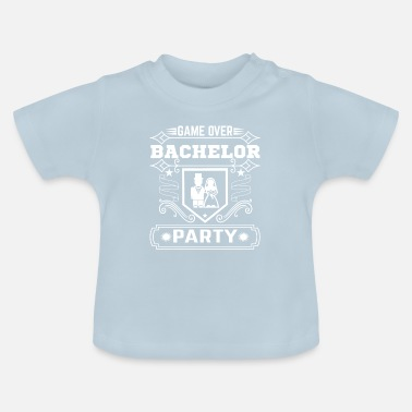 Party Machen Game Over Bachelor Party - Baby T-Shirt