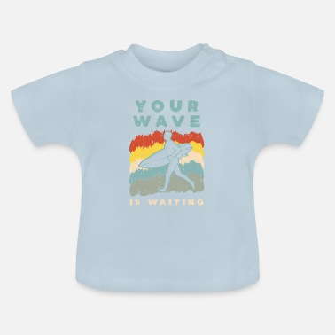 Your Wave Is Waiting - Retro Vintage Surf Design - Baby T-Shirt