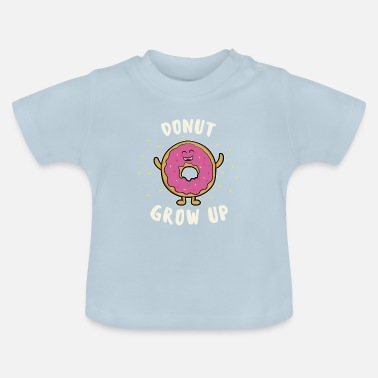 Donut Donut Grow Up Keks Kind Baby Konditor Geschenk - Baby T-shirt