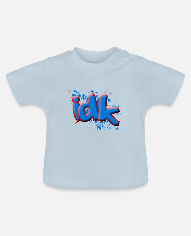 Funny Bowling Baby T-Shirts - idk i dont know shirt saying funny short sleeve shirt - Baby T-Shirt light blue