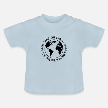 Protection Climate protection nature protection - Baby T-Shirt