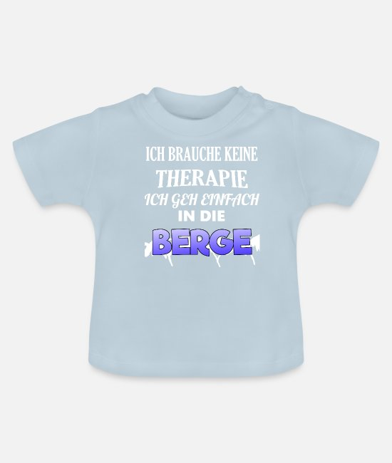 Mountains Baby T-Shirts - Mountains therapy hiking saying - Baby T-Shirt light blue
