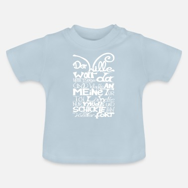 Wille Der Wille war da - Baby T-Shirt