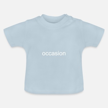 Anlass occasion - Anlass - Baby T-Shirt