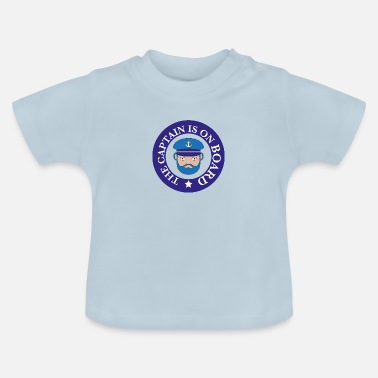 Baby On Board captain on board - Baby T-Shirt