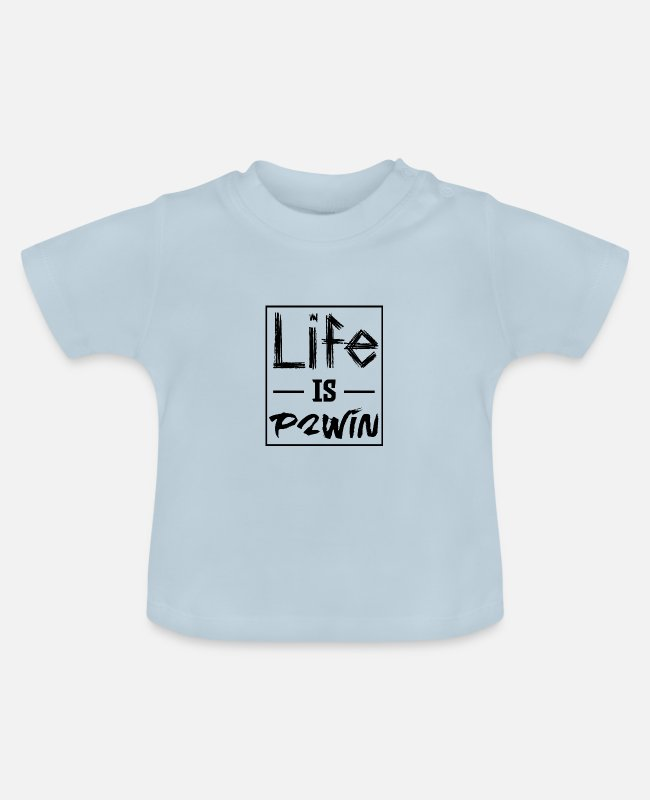 Spiel Baby T-Shirts - Life is p2win #1 - Baby T-Shirt Hellblau