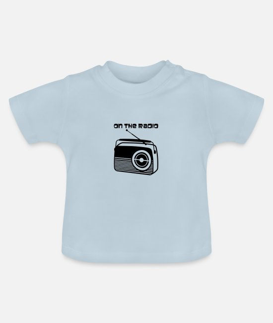 Song Baby T-Shirts - On the Radio - Baby T-Shirt light blue