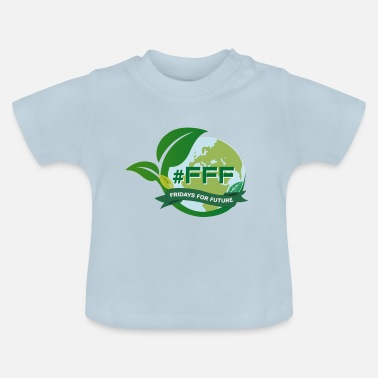 Future Fridays For Future - #FFF - Baby T-shirt