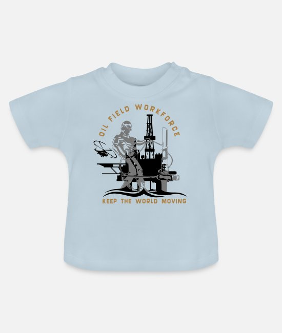 Middle East Baby T-Shirts - Oil Rig Oil Field North Sea Keep The World Movng - Baby T-Shirt light blue