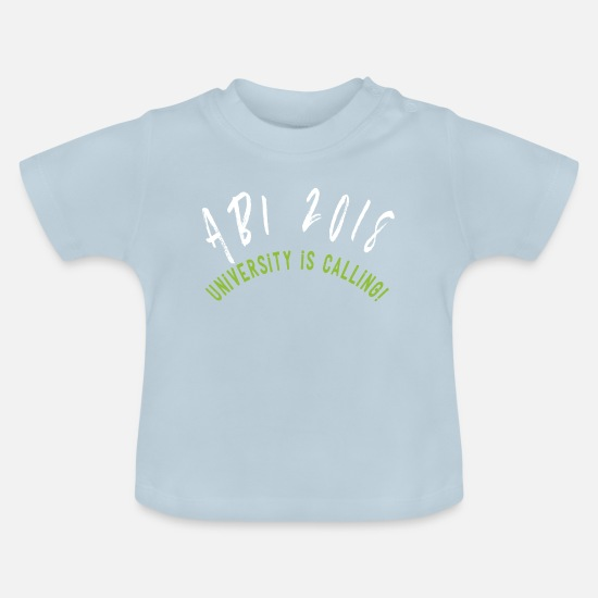 Universität Babykleidung - Abi 2018 University is calling - Baby T-Shirt Hellblau