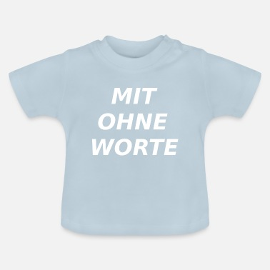 Without Words knows without words - Baby T-Shirt