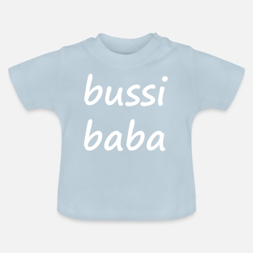 Bussi Baba Baby T Shirt Spreadshirt